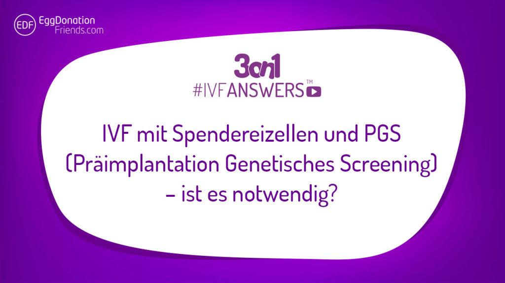 IVF mit Spendereizellen und PGS (Präimplantation Genetisches Screening) – ist es notwendig? IVFANSWERS