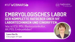 Embryologisches Labor – der komplette Ratgeber über IVF Labortechniken und Eingriffen #IVFWEBINARS