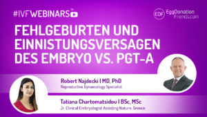 Fehlgeburten und Einnistungsversagen des Embryo vs. PGT-A Robert Najdecki from Assisting Nature