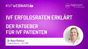 IVF Erfolgsraten erklärt. Umfassender Ratgeber für IVF Patienten #IVFWEBINARS