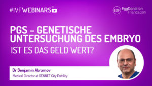 PGS-PGT-A Genetische untersuchung des embryo #IVFWEBINARS mit Dr Benjamin ABramov