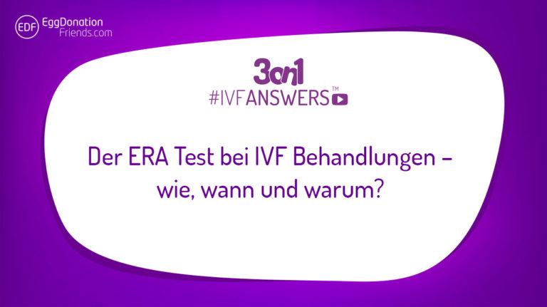 Der ERA Test bei IVF Behandlungen – wie, wann und warum? IVFASNWERS - one question + three answers
